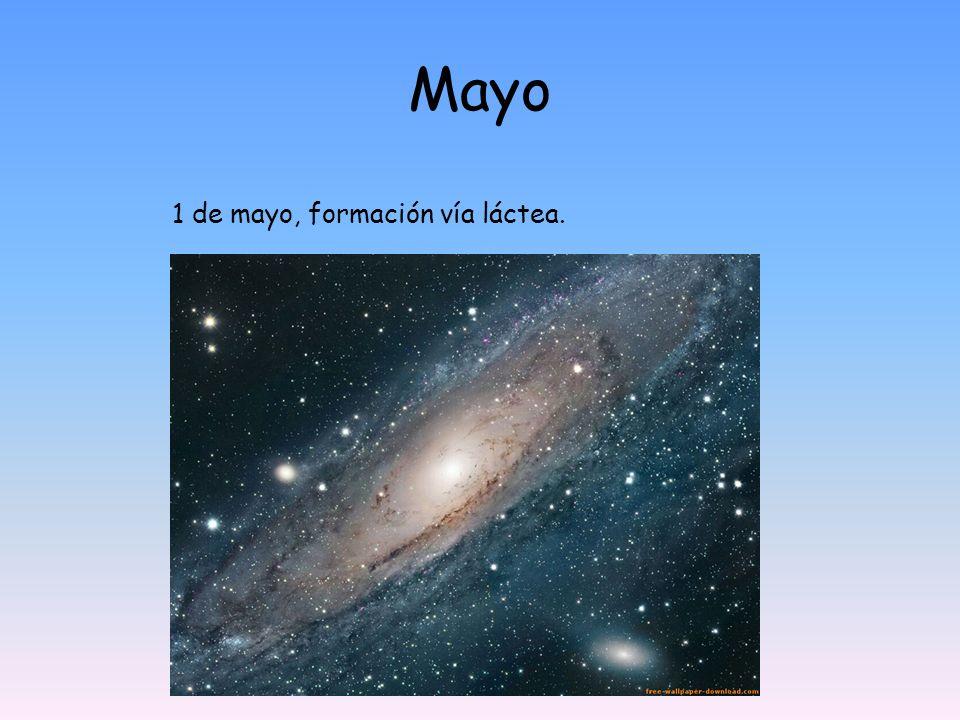 Mayo 1 de mayo, formación vía láctea.