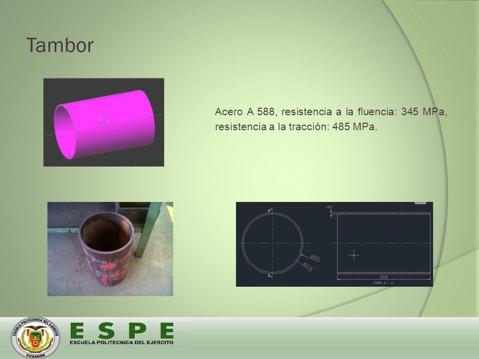 Tambor Acero A 588, resistencia a la fluencia: 345 MPa, resistencia a la tracción: 485 MPa.