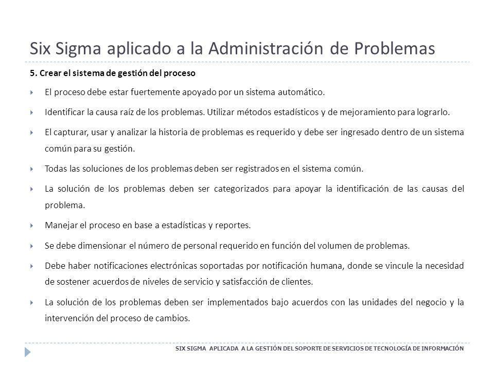 Six Sigma aplicado a la Administración de Problemas