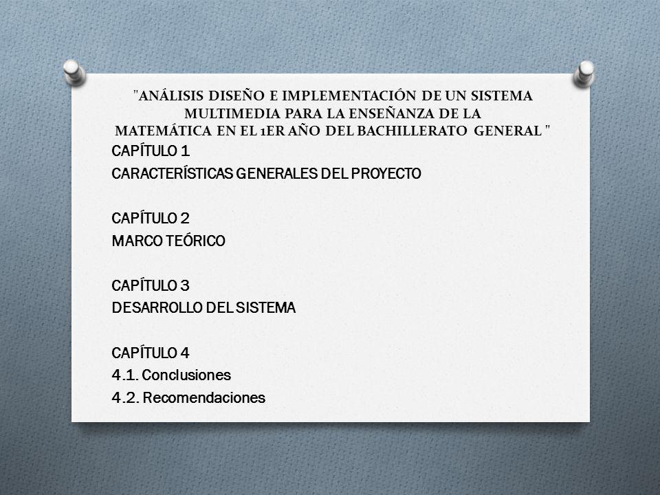 CARACTERÍSTICAS GENERALES DEL PROYECTO CAPÍTULO 2 MARCO TEÓRICO