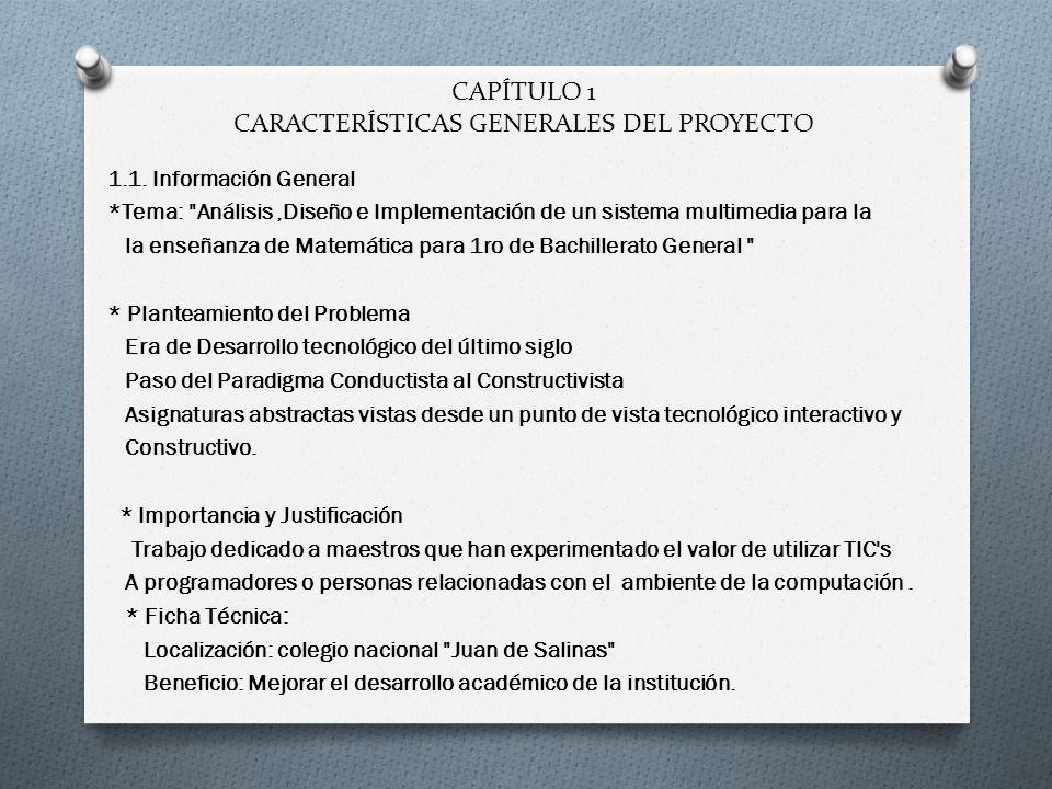 CAPÍTULO 1 CARACTERÍSTICAS GENERALES DEL PROYECTO