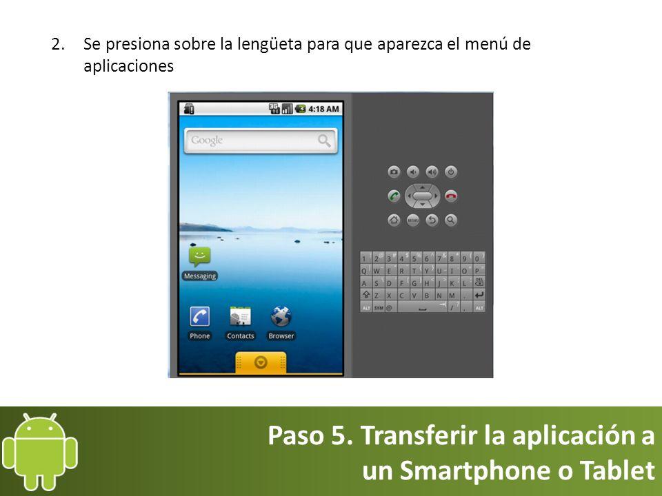 Paso 5. Transferir la aplicación a un Smartphone o Tablet
