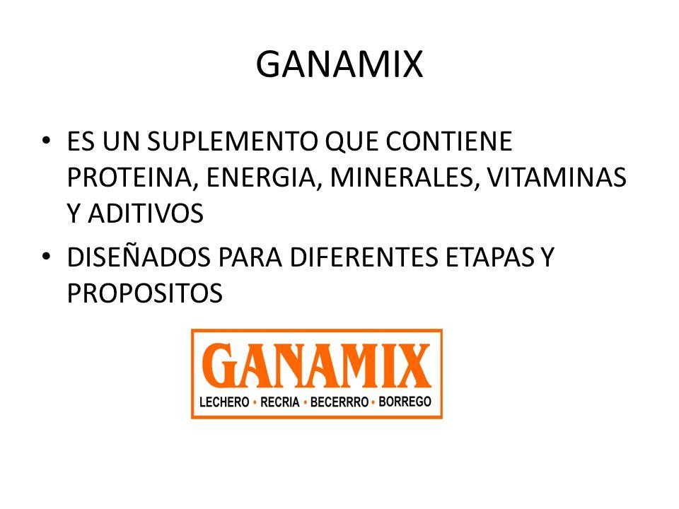 GANAMIX ES UN SUPLEMENTO QUE CONTIENE PROTEINA, ENERGIA, MINERALES, VITAMINAS Y ADITIVOS.