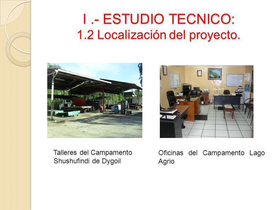 I .- ESTUDIO TECNICO: 1.2 Localización del proyecto.