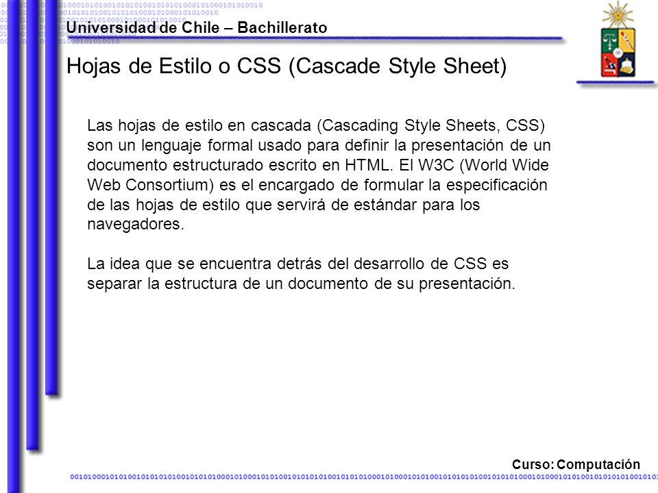 Hojas de Estilo o CSS (Cascade Style Sheet)
