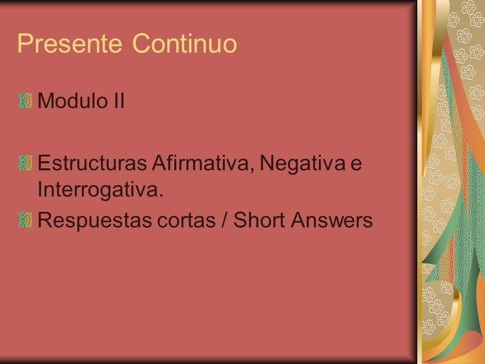 Presente Continuo Modulo II