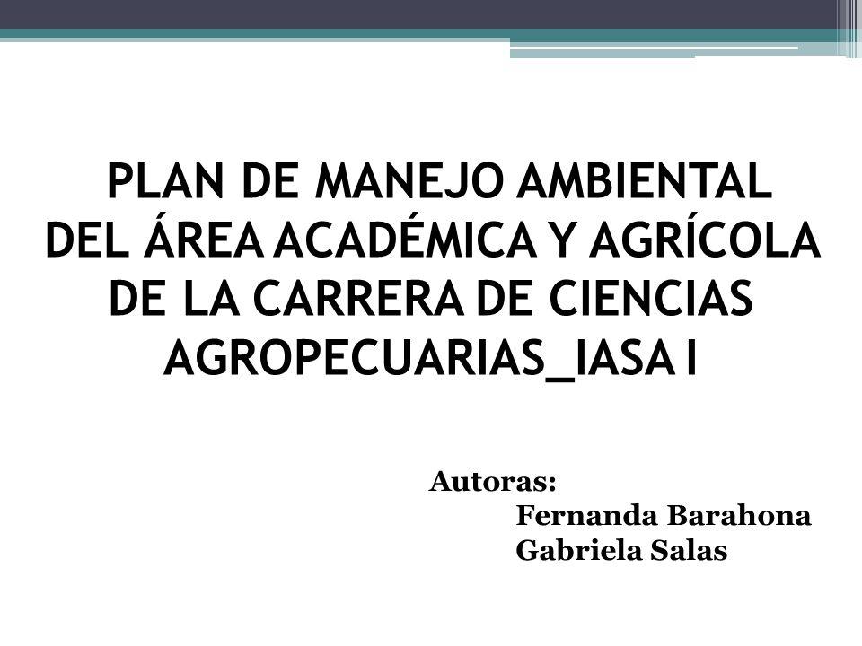 PLAN DE MANEJO AMBIENTAL DEL ÁREA ACADÉMICA Y AGRÍCOLA DE LA CARRERA DE CIENCIAS AGROPECUARIAS_IASA I