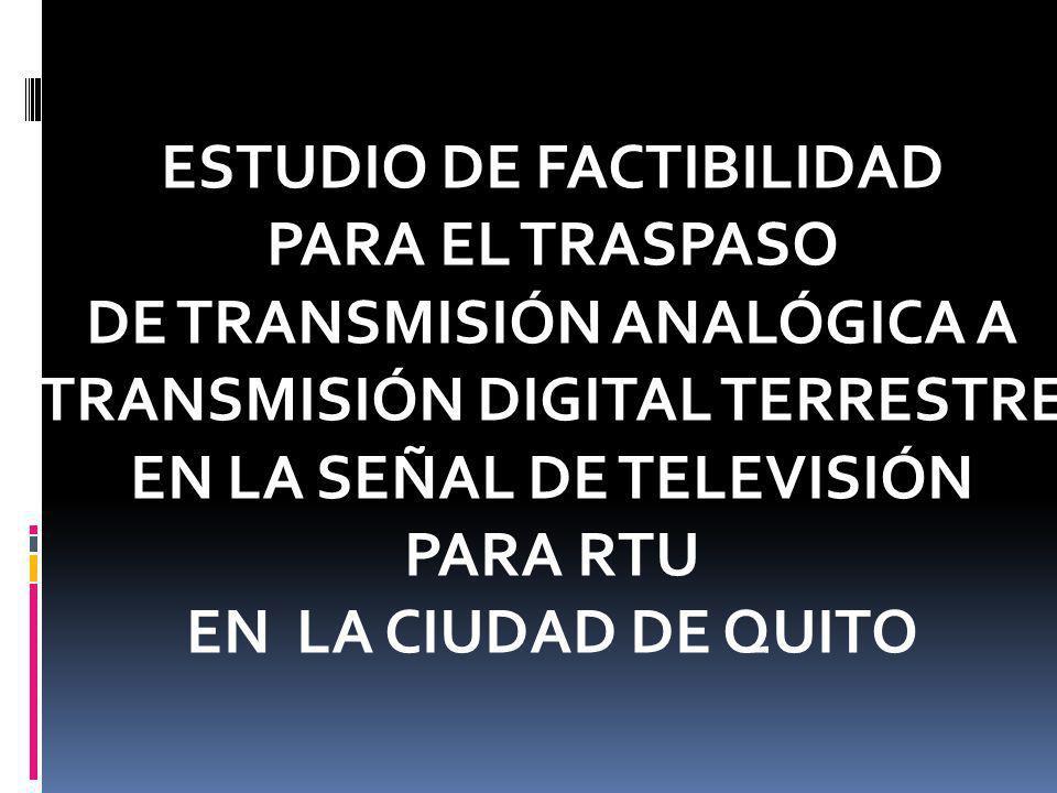 ESTUDIO DE FACTIBILIDAD PARA EL TRASPASO DE TRANSMISIÓN ANALÓGICA A