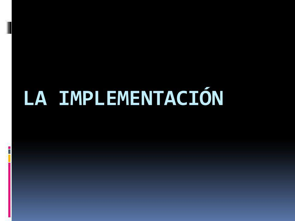 LA IMPLEMENTACIÓN