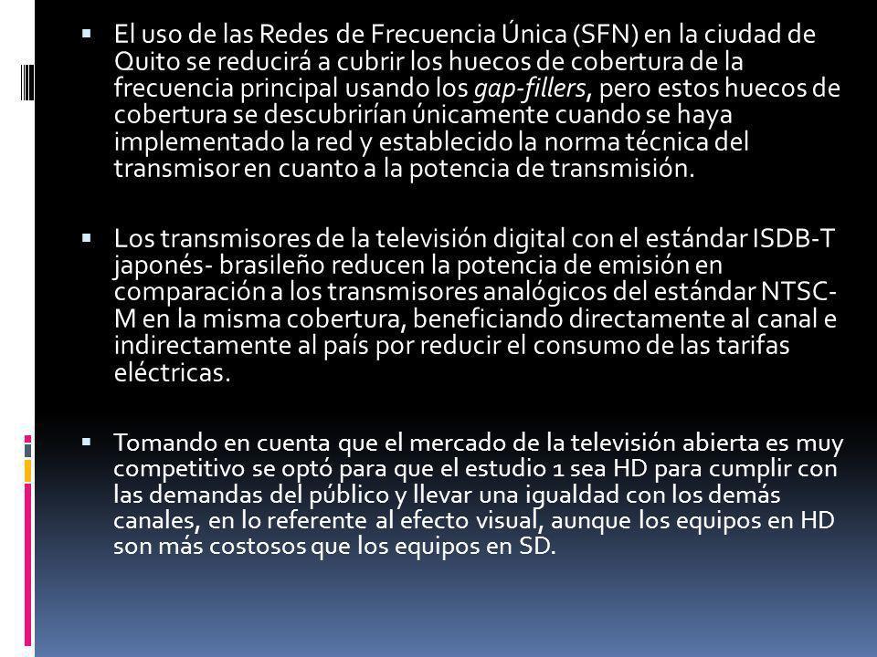 El uso de las Redes de Frecuencia Única (SFN) en la ciudad de Quito se reducirá a cubrir los huecos de cobertura de la frecuencia principal usando los gap-fillers, pero estos huecos de cobertura se descubrirían únicamente cuando se haya implementado la red y establecido la norma técnica del transmisor en cuanto a la potencia de transmisión.