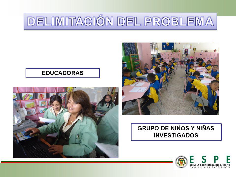 DELIMITACIÓN DEL PROBLEMA GRUPO DE NIÑOS Y NIÑAS INVESTIGADOS