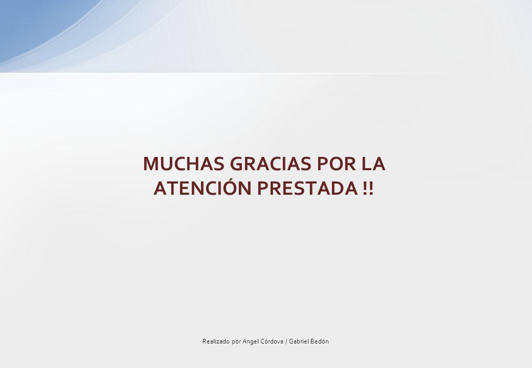MUCHAS GRACIAS POR LA ATENCIÓN PRESTADA !!