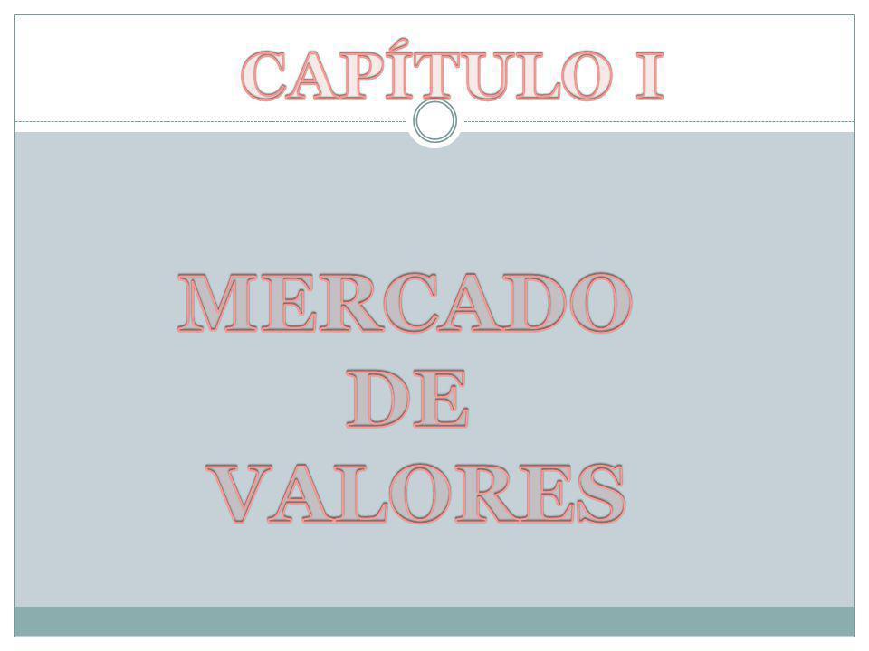 CAPÍTULO I MERCADO DE VALORES