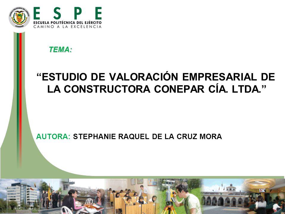 TEMA: ESTUDIO DE VALORACIÓN EMPRESARIAL DE LA CONSTRUCTORA CONEPAR CÍA.
