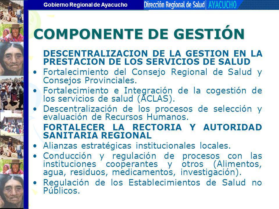 COMPONENTE DE GESTIÓN DESCENTRALIZACION DE LA GESTION EN LA PRESTACION DE LOS SERVICIOS DE SALUD.
