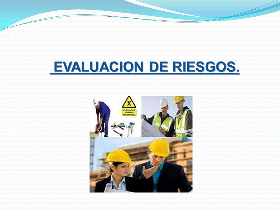 EVALUACION DE RIESGOS.