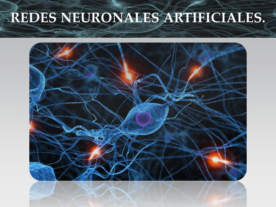 REDES NEURONALES ARTIFICIALES.