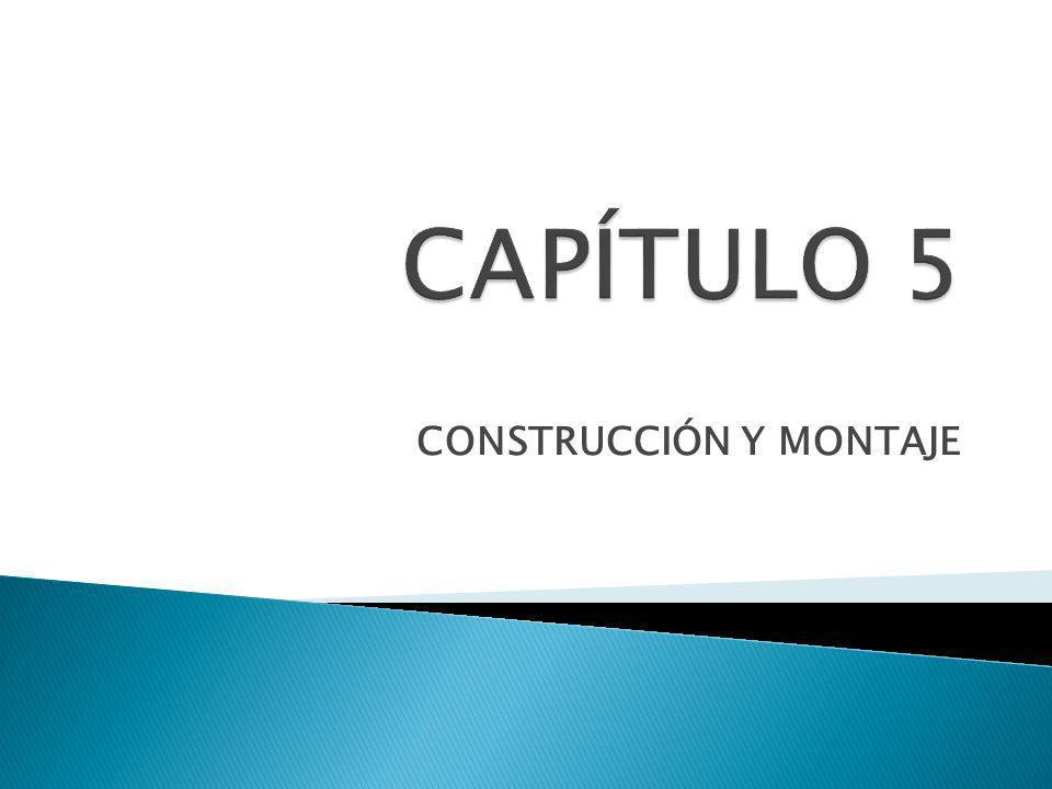 CONSTRUCCIÓN Y MONTAJE