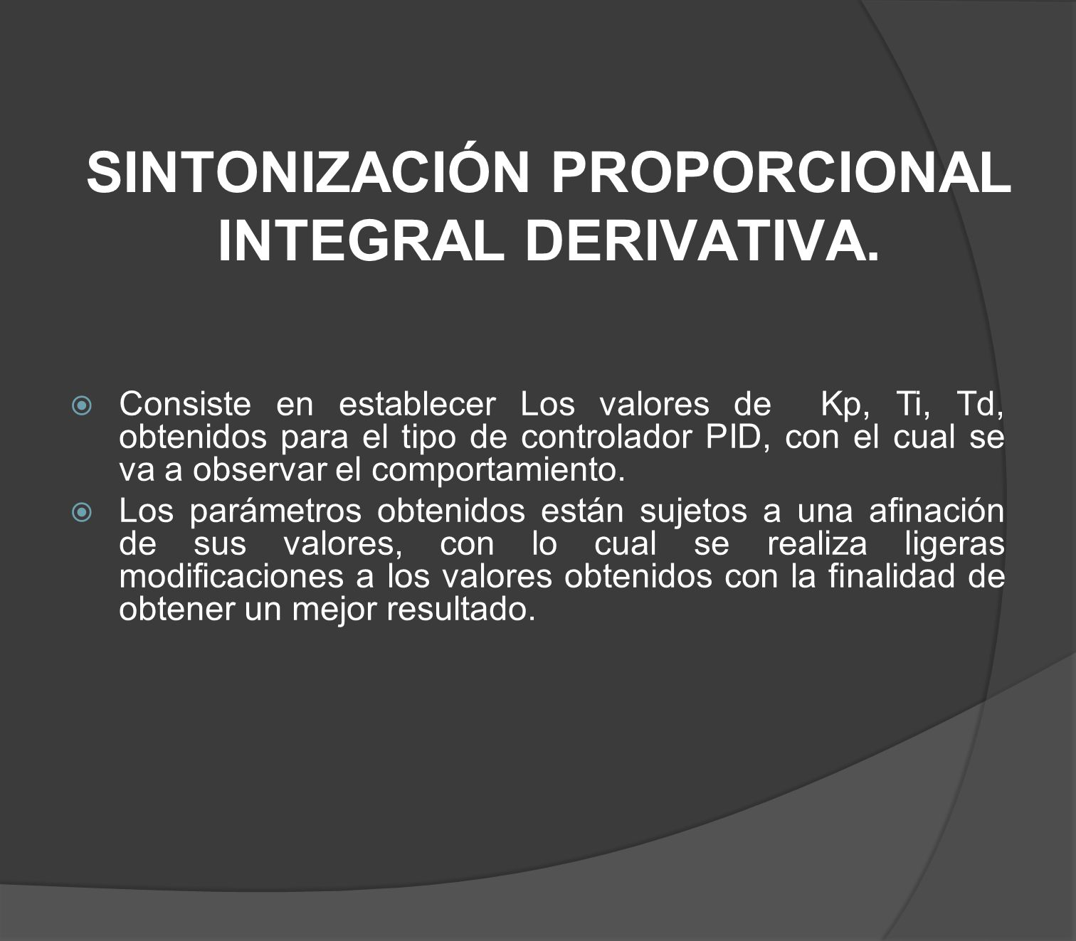 SINTONIZACIÓN PROPORCIONAL INTEGRAL DERIVATIVA.