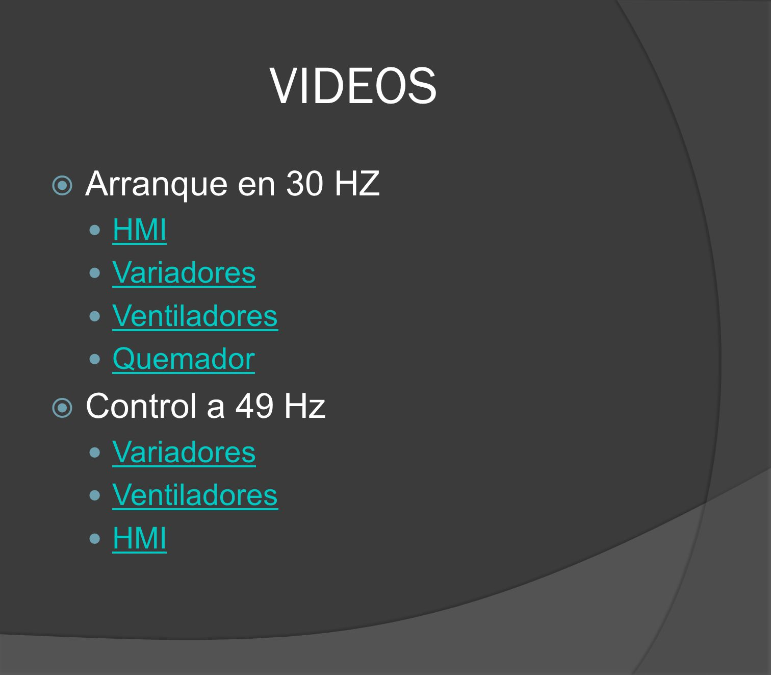 VIDEOS Arranque en 30 HZ Control a 49 Hz HMI Variadores Ventiladores