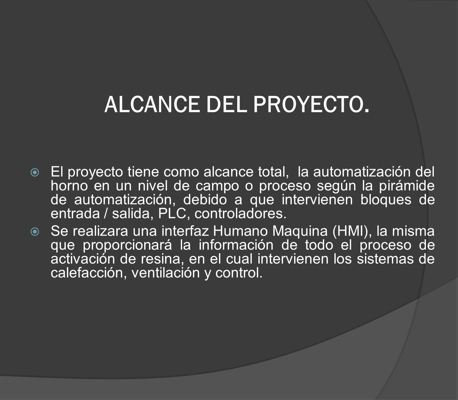 ALCANCE DEL PROYECTO.