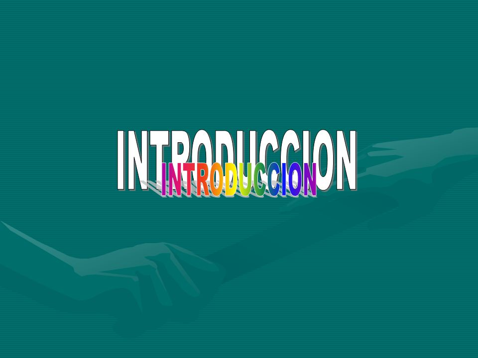 INTRODUCCION INTRODUCCION