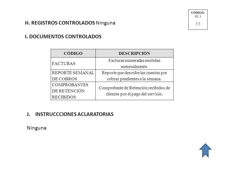 H. REGISTROS CONTROLADOS Ninguna I. DOCUMENTOS CONTROLADOS