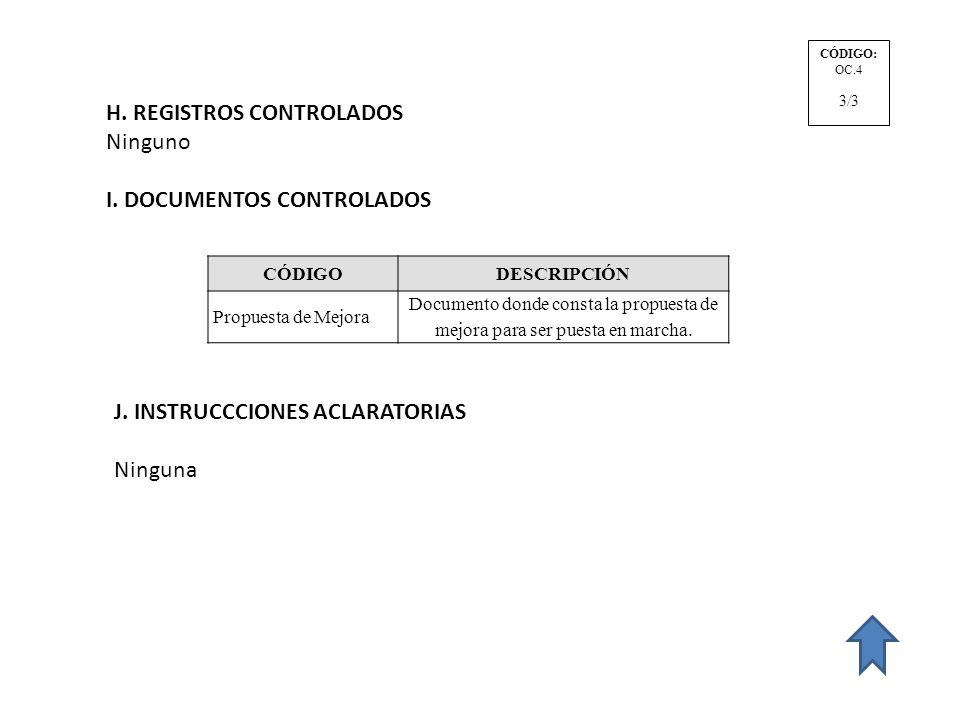 H. REGISTROS CONTROLADOS Ninguno I. DOCUMENTOS CONTROLADOS