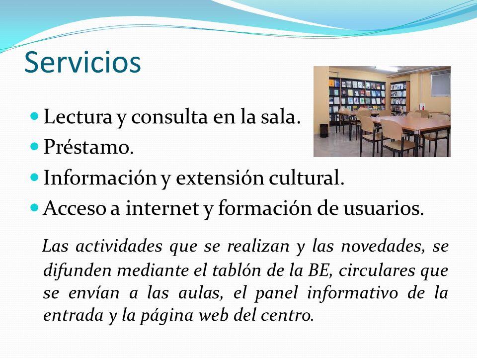 Servicios Lectura y consulta en la sala. Préstamo. Información y extensión cultural. Acceso a internet y formación de usuarios.