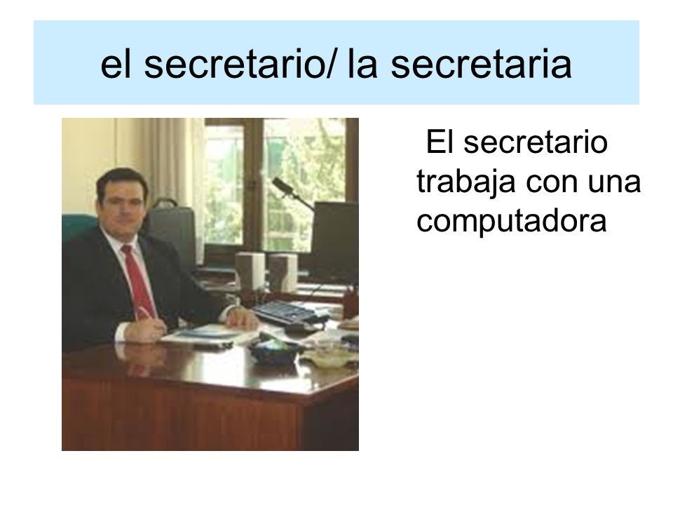 el secretario/ la secretaria