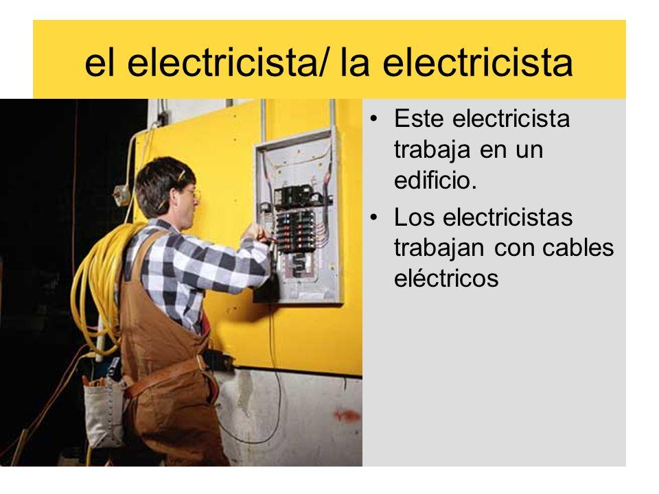 el electricista/ la electricista
