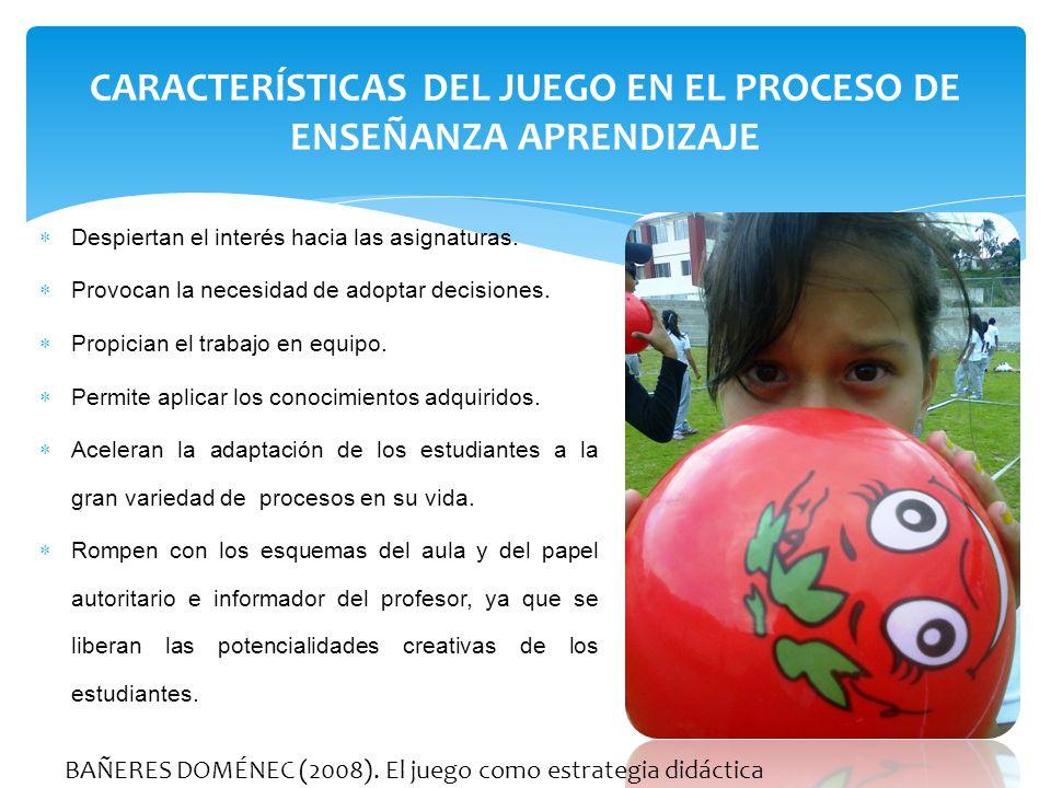 CARACTERÍSTICAS DEL JUEGO EN EL PROCESO DE ENSEÑANZA APRENDIZAJE