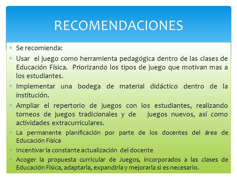 RECOMENDACIONES Se recomienda: