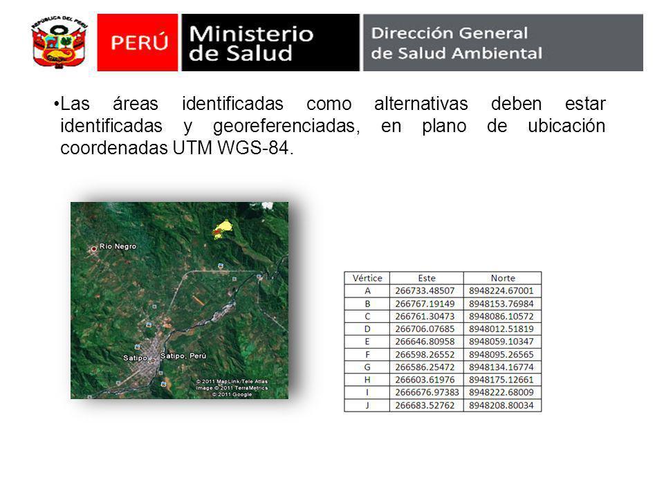 Las áreas identificadas como alternativas deben estar identificadas y georeferenciadas, en plano de ubicación coordenadas UTM WGS-84.