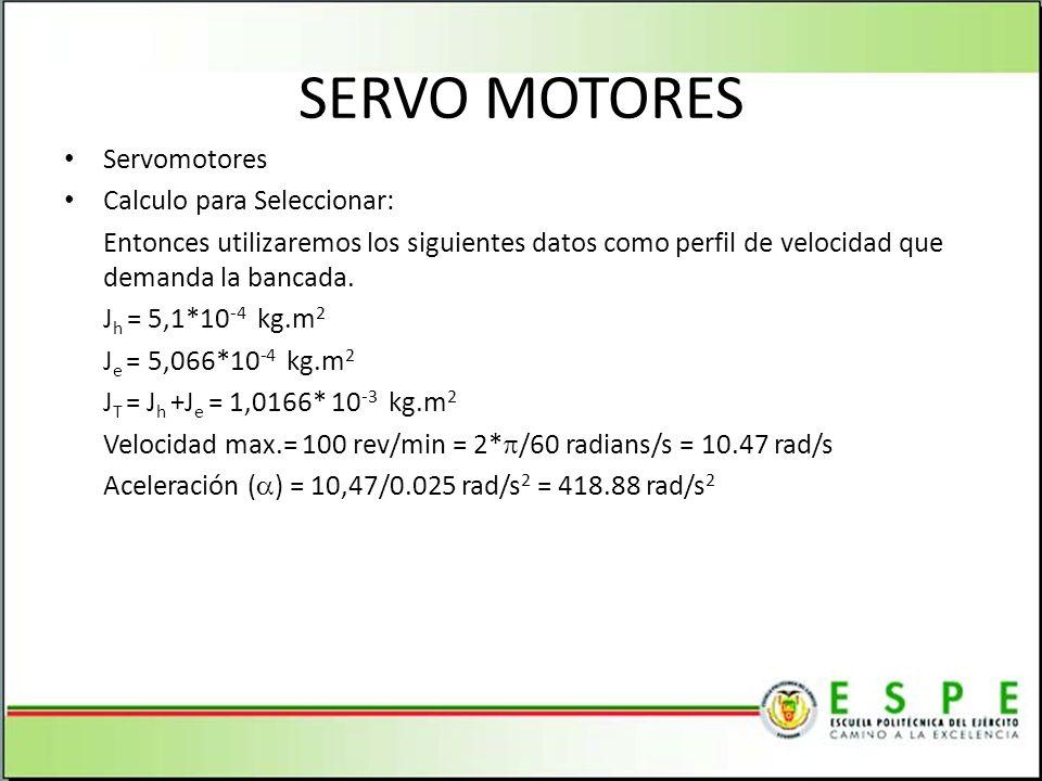 SERVO MOTORES Servomotores Calculo para Seleccionar: