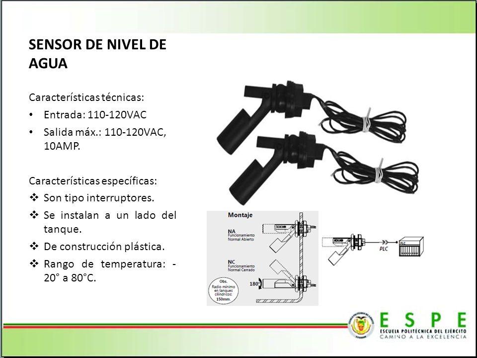 SENSOR DE NIVEL DE AGUA Características técnicas: Entrada: 110-120VAC