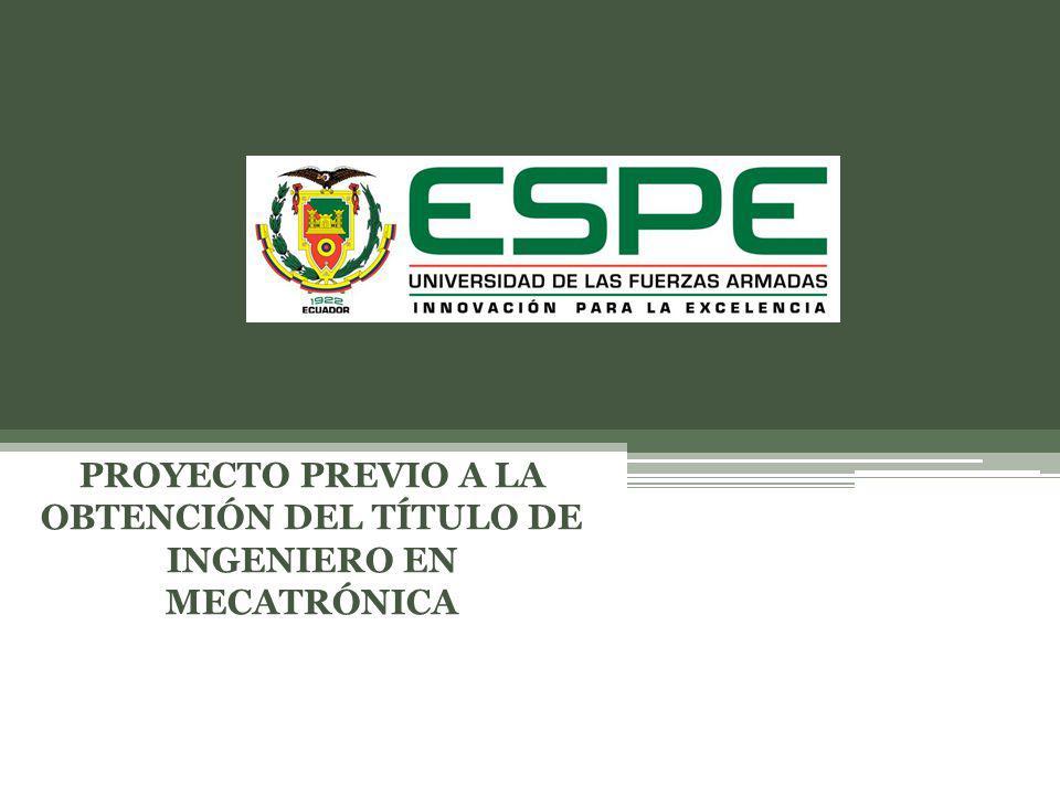 PROYECTO PREVIO A LA OBTENCIÓN DEL TÍTULO DE INGENIERO EN MECATRÓNICA