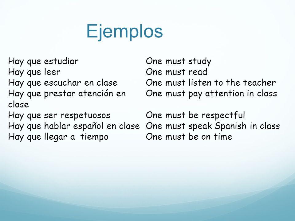 Ejemplos Hay que estudiar Hay que leer Hay que escuchar en clase