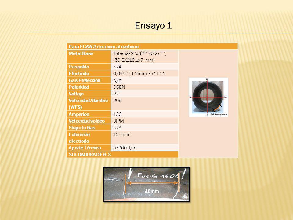 Ensayo 1 Para FCAW-S de acero al carbono Metal Base