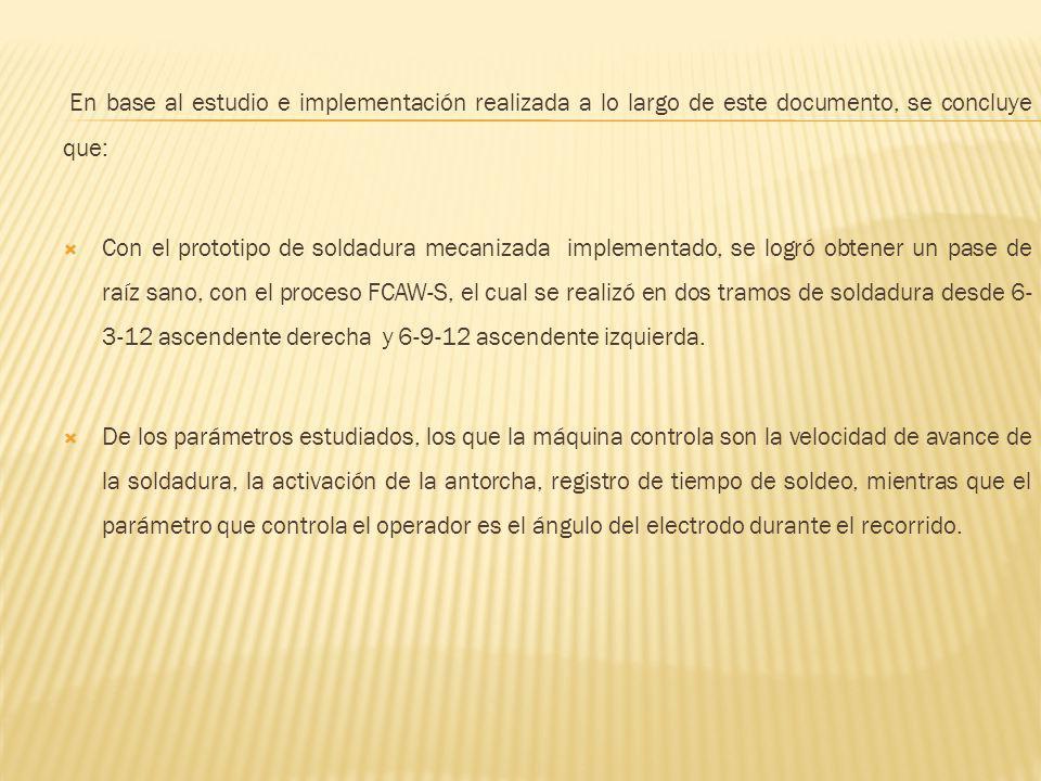 En base al estudio e implementación realizada a lo largo de este documento, se concluye que: