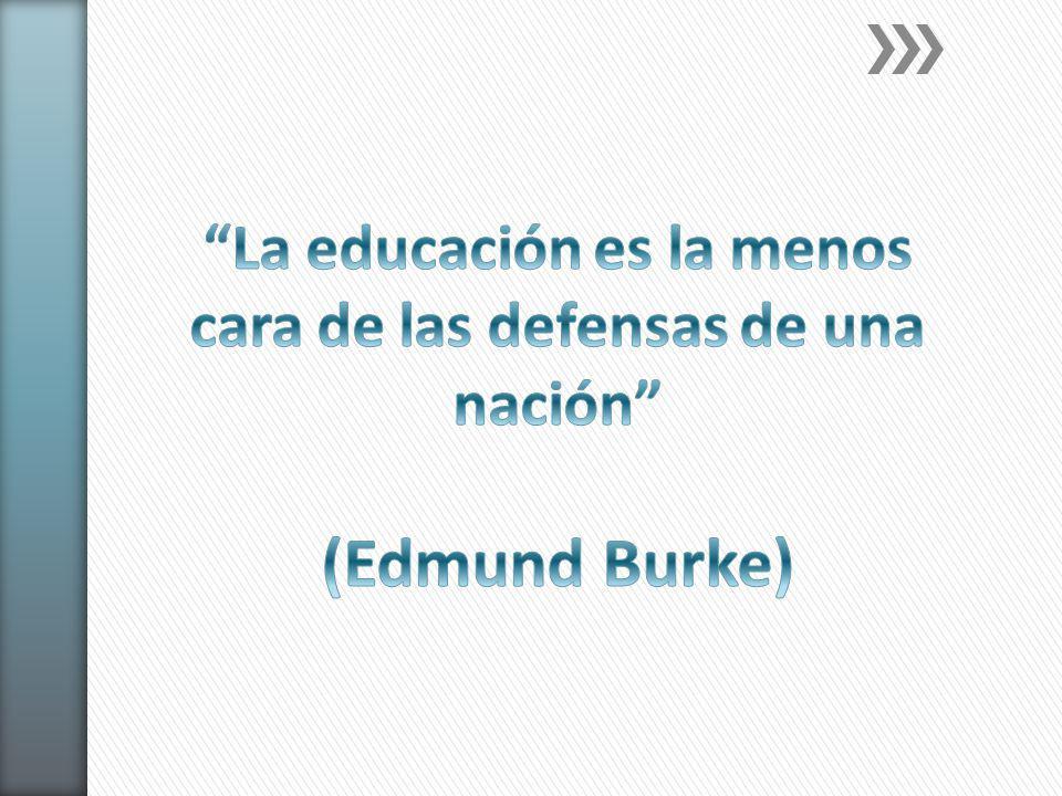La educación es la menos cara de las defensas de una nación (Edmund Burke)