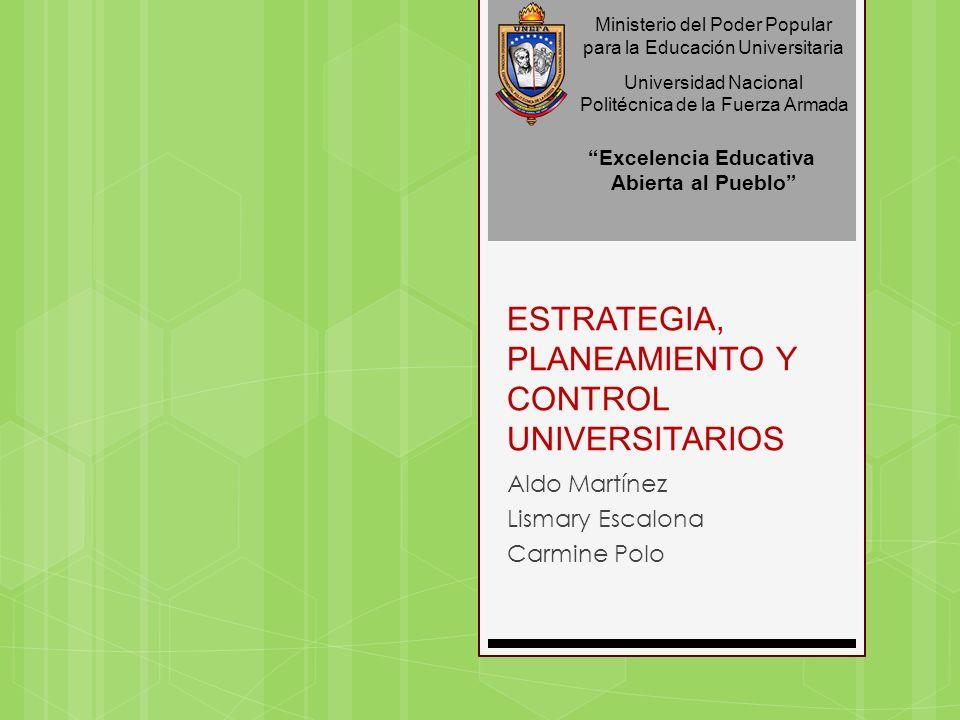 ESTRATEGIA, PLANEAMIENTO Y CONTROL UNIVERSITARIOS