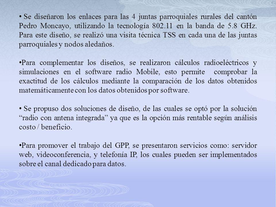 Se diseñaron los enlaces para las 4 juntas parroquiales rurales del cantón Pedro Moncayo, utilizando la tecnología 802.11 en la banda de 5.8 GHz. Para este diseño, se realizó una visita técnica TSS en cada una de las juntas parroquiales y nodos aledaños.