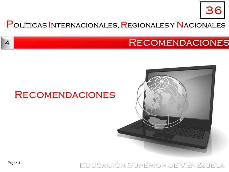 36 Políticas internacionales, regionales y nacionales Recomendaciones