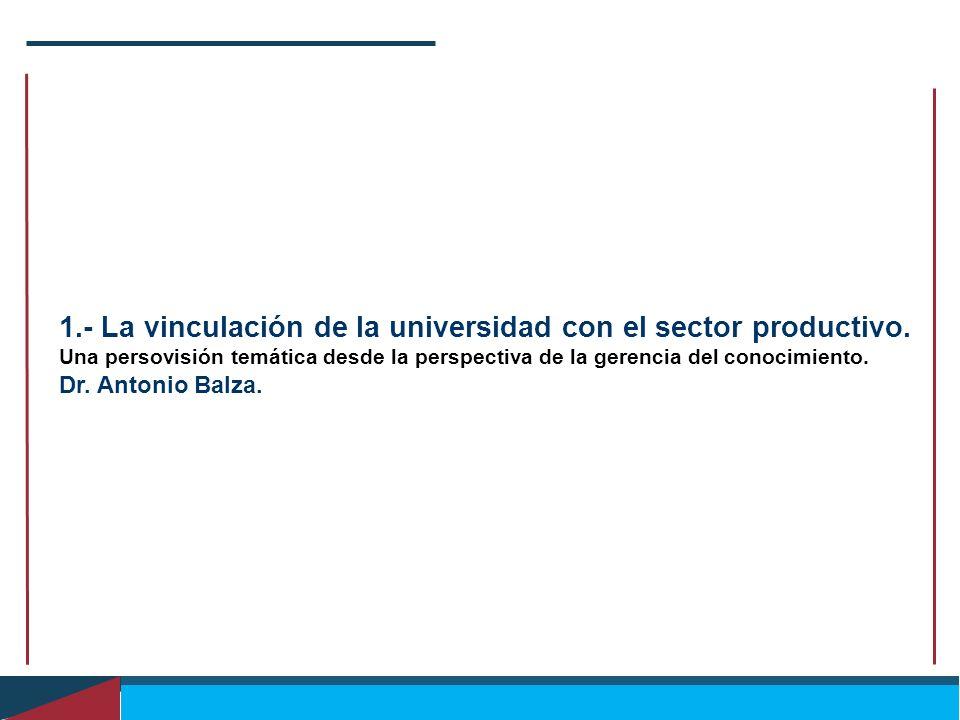1.- La vinculación de la universidad con el sector productivo.