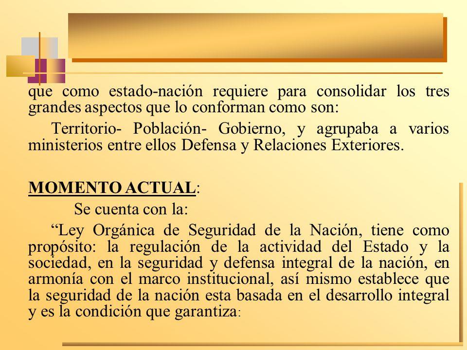 que como estado-nación requiere para consolidar los tres grandes aspectos que lo conforman como son: