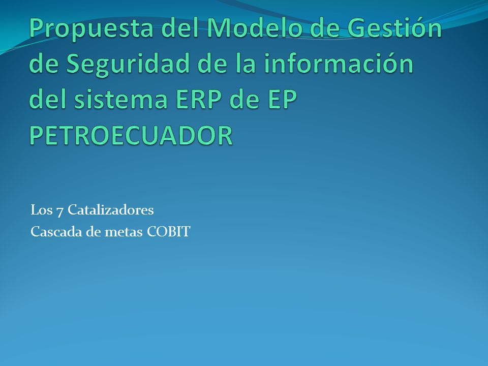 Propuesta del Modelo de Gestión de Seguridad de la información del sistema ERP de EP PETROECUADOR