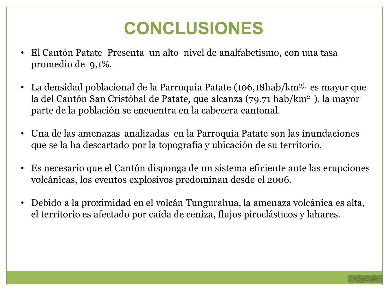 CONCLUSIONES El Cantón Patate Presenta un alto nivel de analfabetismo, con una tasa promedio de 9,1%.