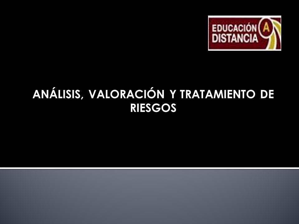 ANÁLISIS, VALORACIÓN Y TRATAMIENTO DE RIESGOS