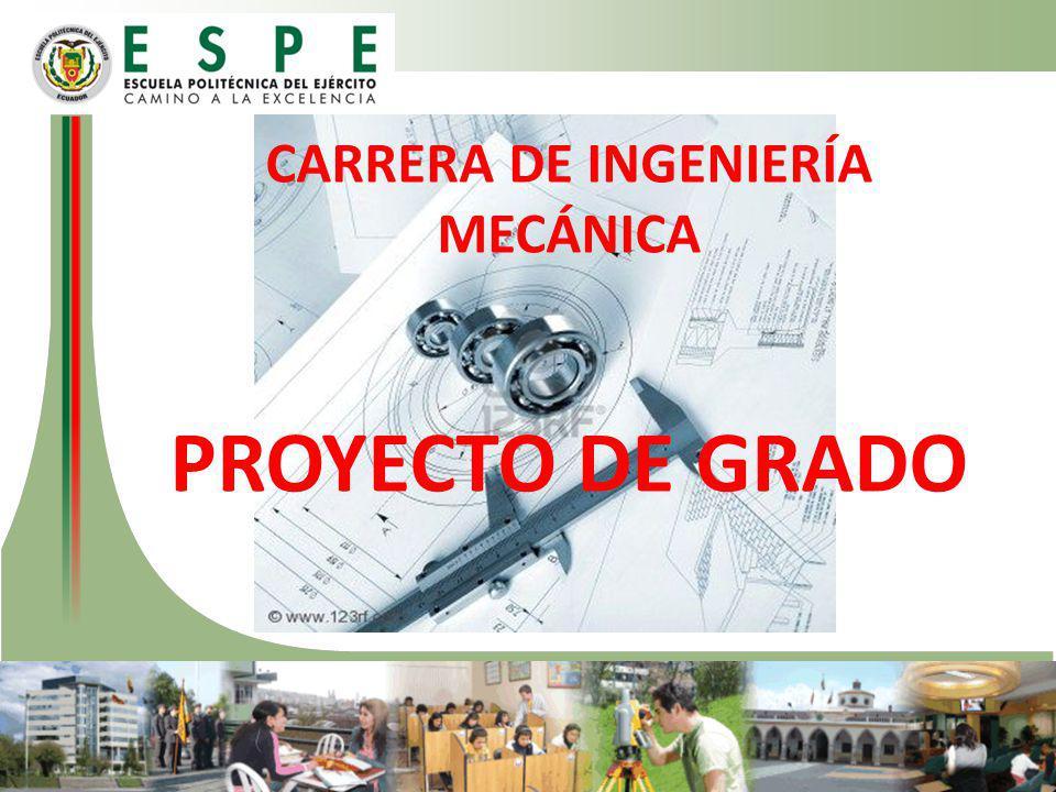 CARRERA DE INGENIERÍA MECÁNICA PROYECTO DE GRADO